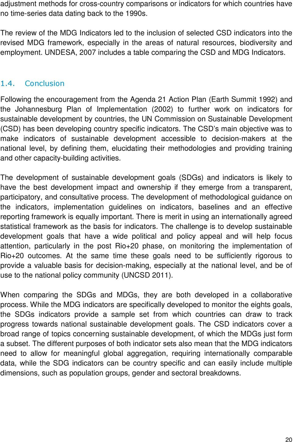 UNDESA, 2007 includes a table comparing the CSD and MDG Indicators. 1.4.