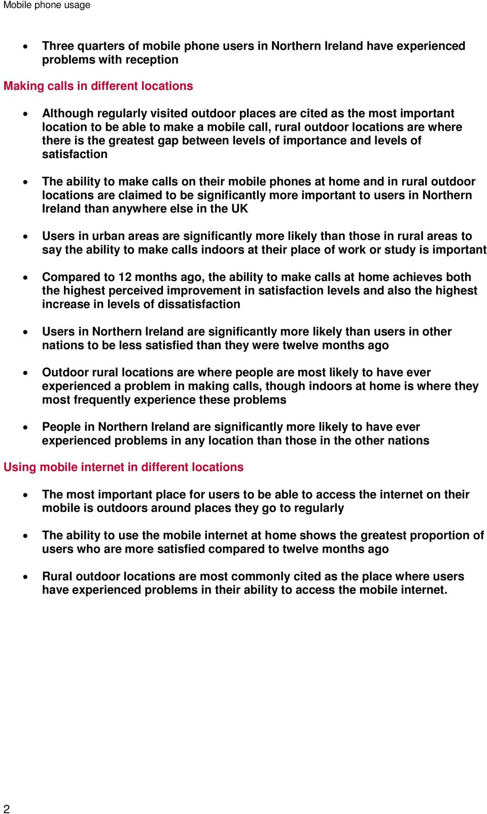 their mobile phones at home and in rural outdoor locations are claimed to be significantly more important to users in Northern Ireland than anywhere else in the UK Users in urban areas are