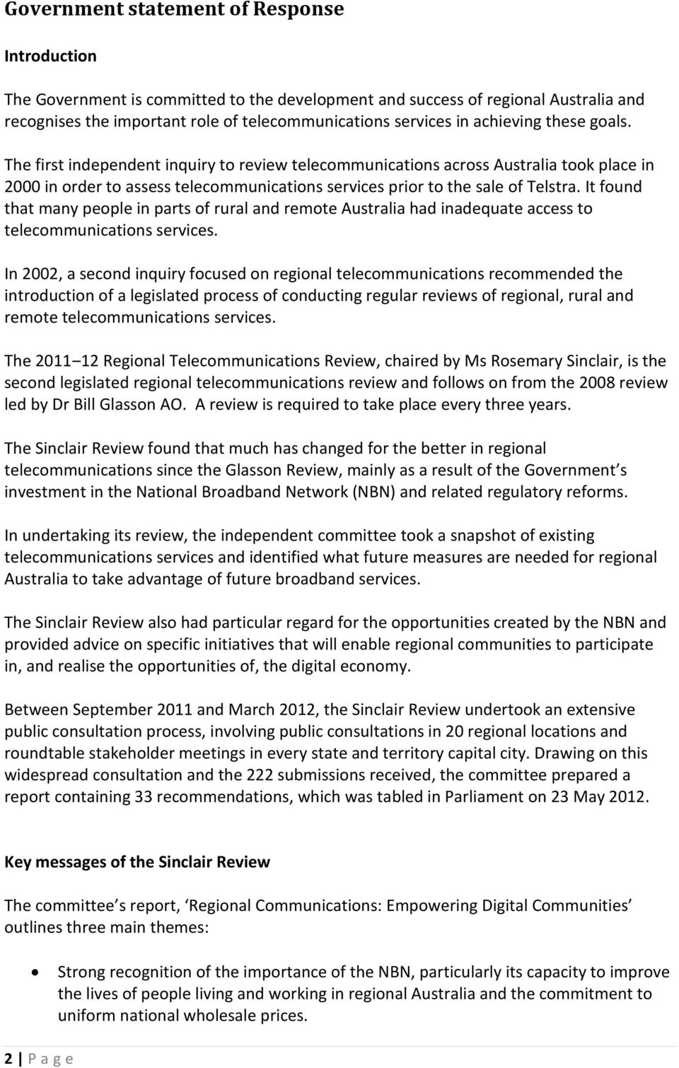 It found that many people in parts of rural and remote Australia had inadequate access to telecommunications services.