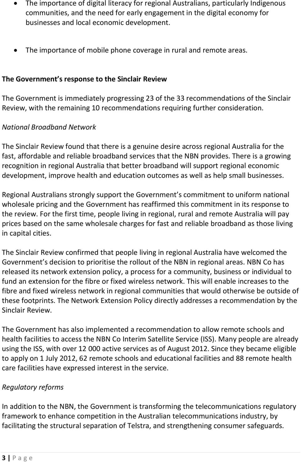 The Government s response to the Sinclair Review The Government is immediately progressing 23 of the 33 recommendations of the Sinclair Review, with the remaining 10 recommendations requiring further