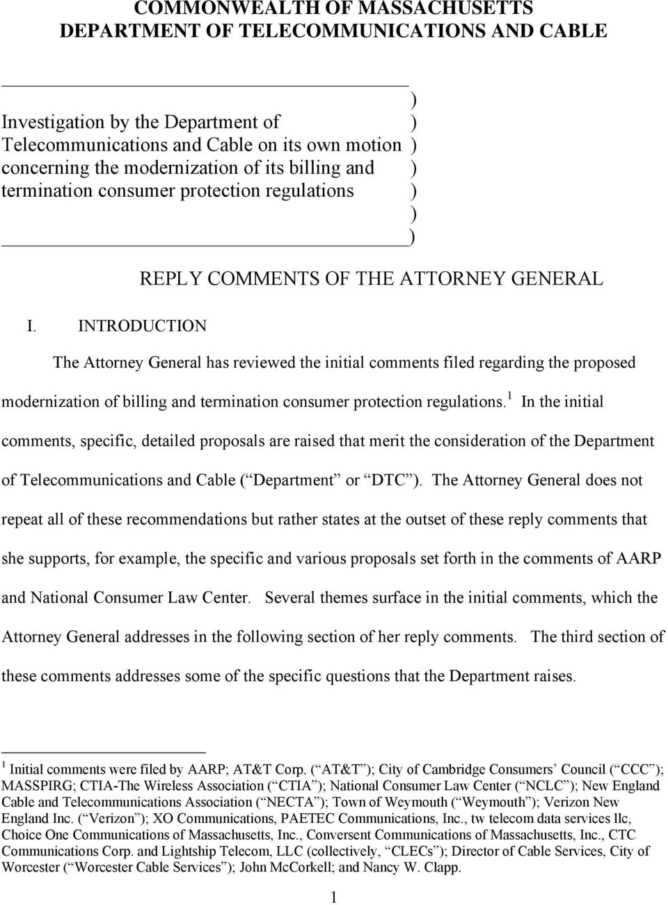 INTRODUCTION REPLY COMMENTS OF THE ATTORNEY GENERAL The Attorney General has reviewed the initial comments filed regarding the proposed modernization of billing and termination consumer protection