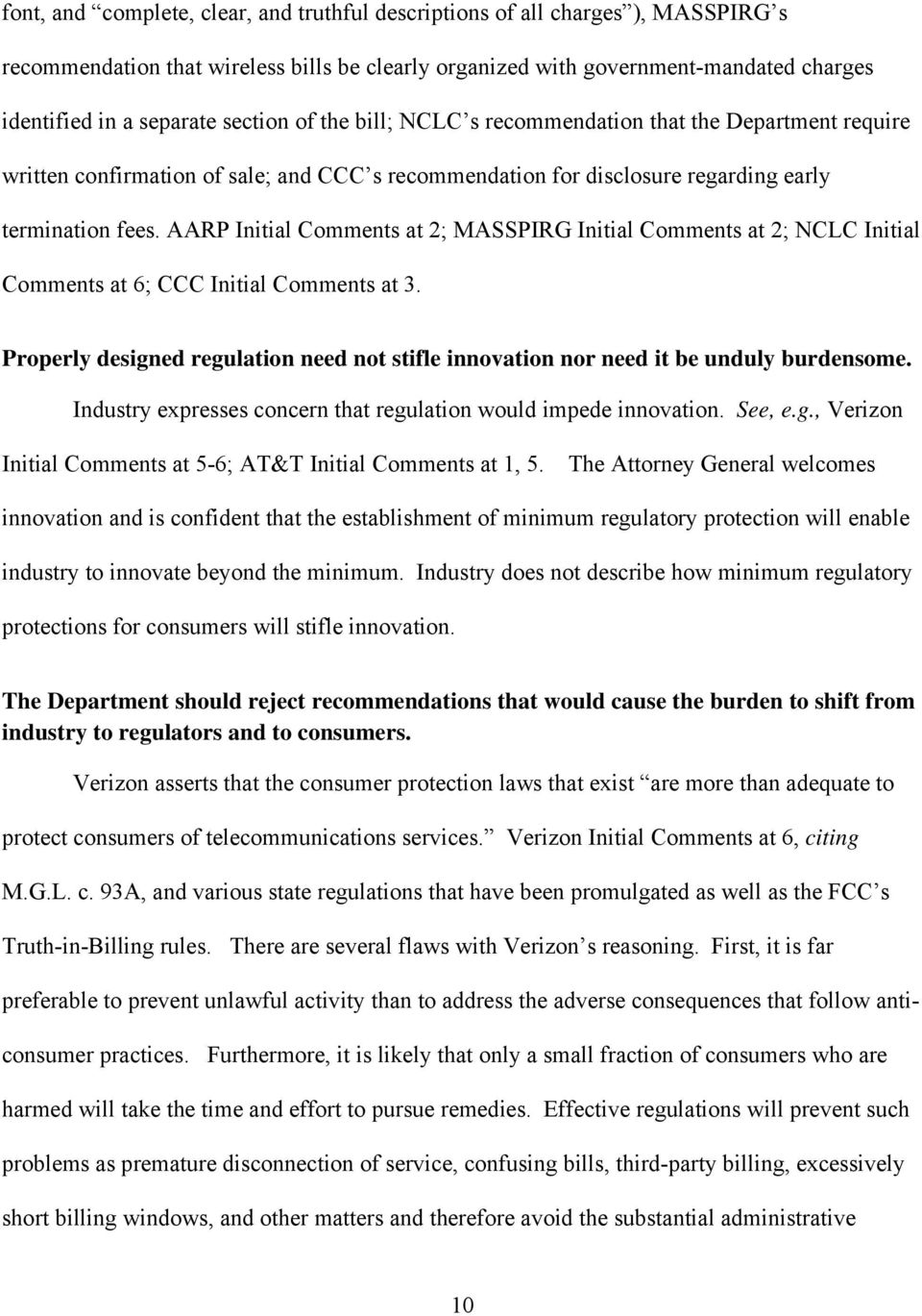 AARP Initial Comments at 2; MASSPIRG Initial Comments at 2; NCLC Initial Comments at 6; CCC Initial Comments at 3.