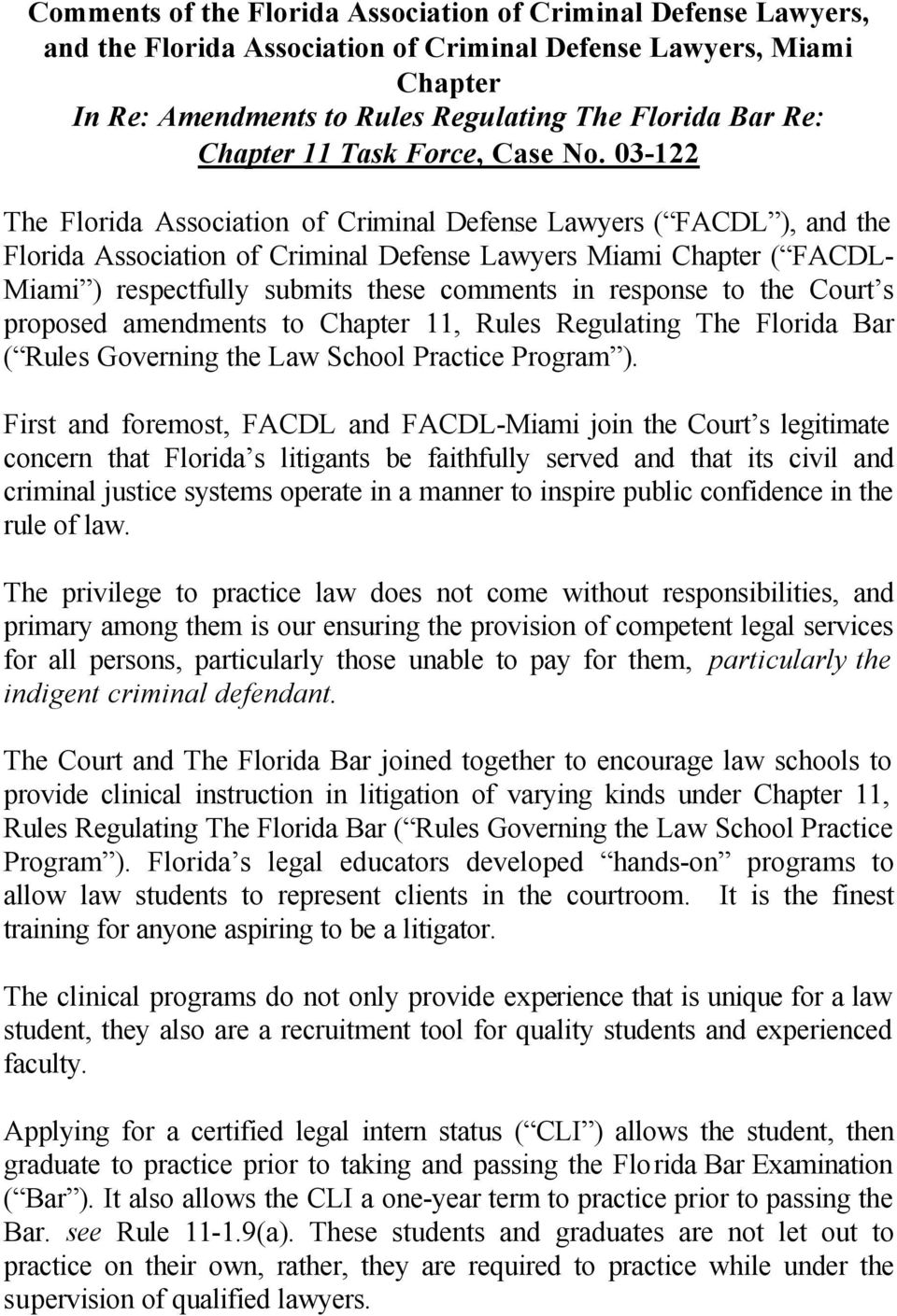 03-122 The Florida Association of Criminal Defense Lawyers ( FACDL ), and the Florida Association of Criminal Defense Lawyers Miami Chapter ( FACDL- Miami ) respectfully submits these comments in