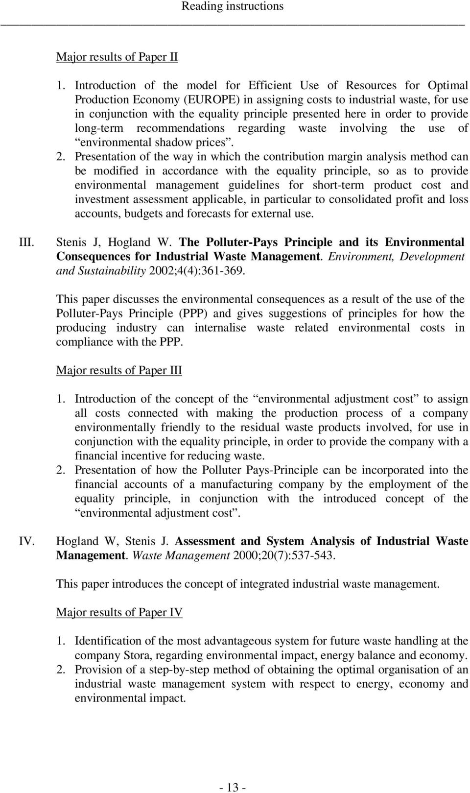 here in order to provide long-term recommendations regarding waste involving the use of environmental shadow prices. 2.