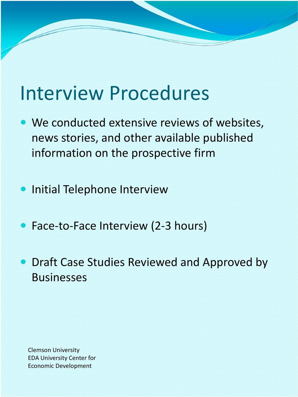 prospective firm Initial Telephone Interview Face-to-Face