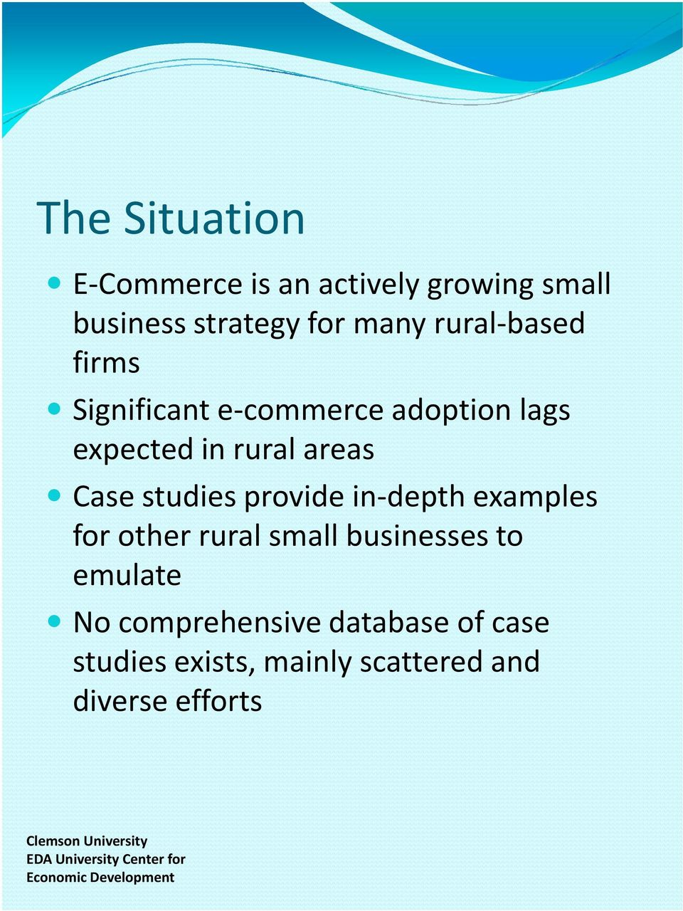 Case studies provide in-depth examples for other rural small businesses to emulate