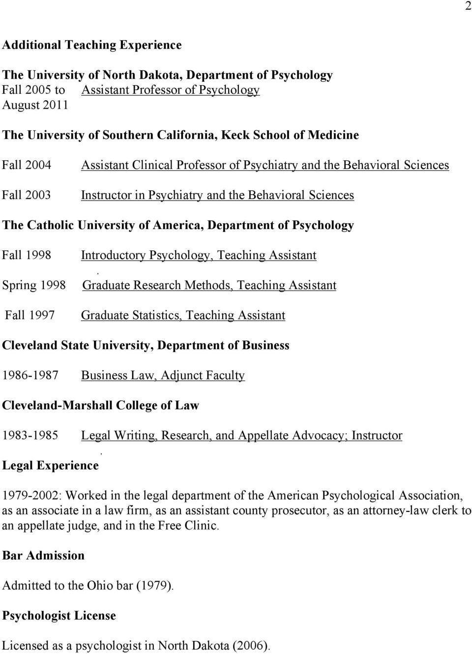 Department of Psychology Fall 1998 Spring 1998 Fall 1997 Introductory Psychology, Teaching Assistant.