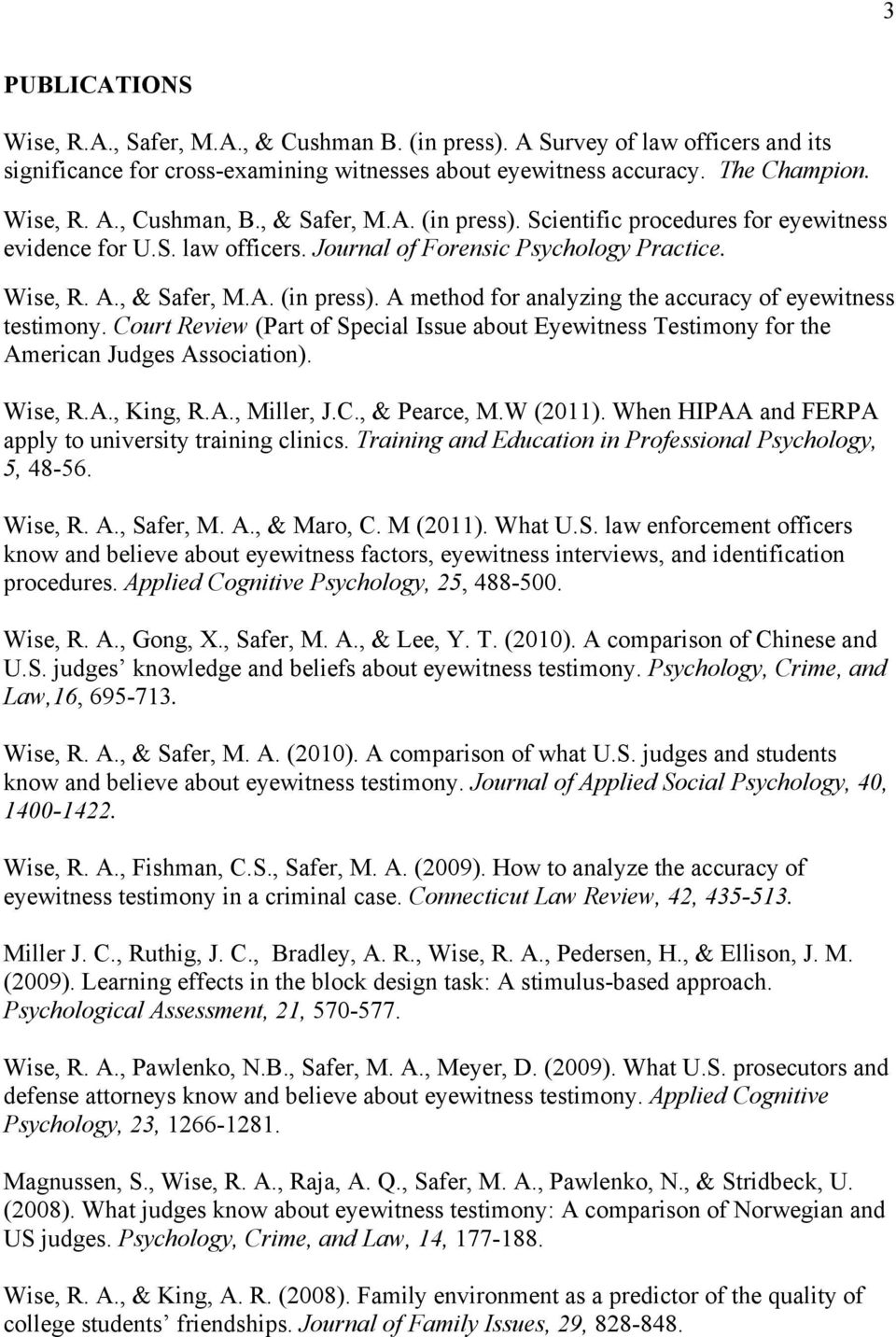 Court Review (Part of Special Issue about Eyewitness Testimony for the American Judges Association). Wise, R.A., King, R.A., Miller, J.C., & Pearce, M.W (2011).