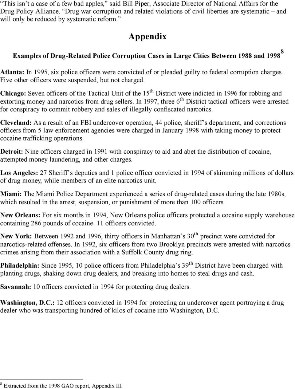Appendix Examples of Drug-Related Police Corruption Cases in Large Cities Between 1988 and 1998 8 Atlanta: In 1995, six police officers were convicted of or pleaded guilty to federal corruption