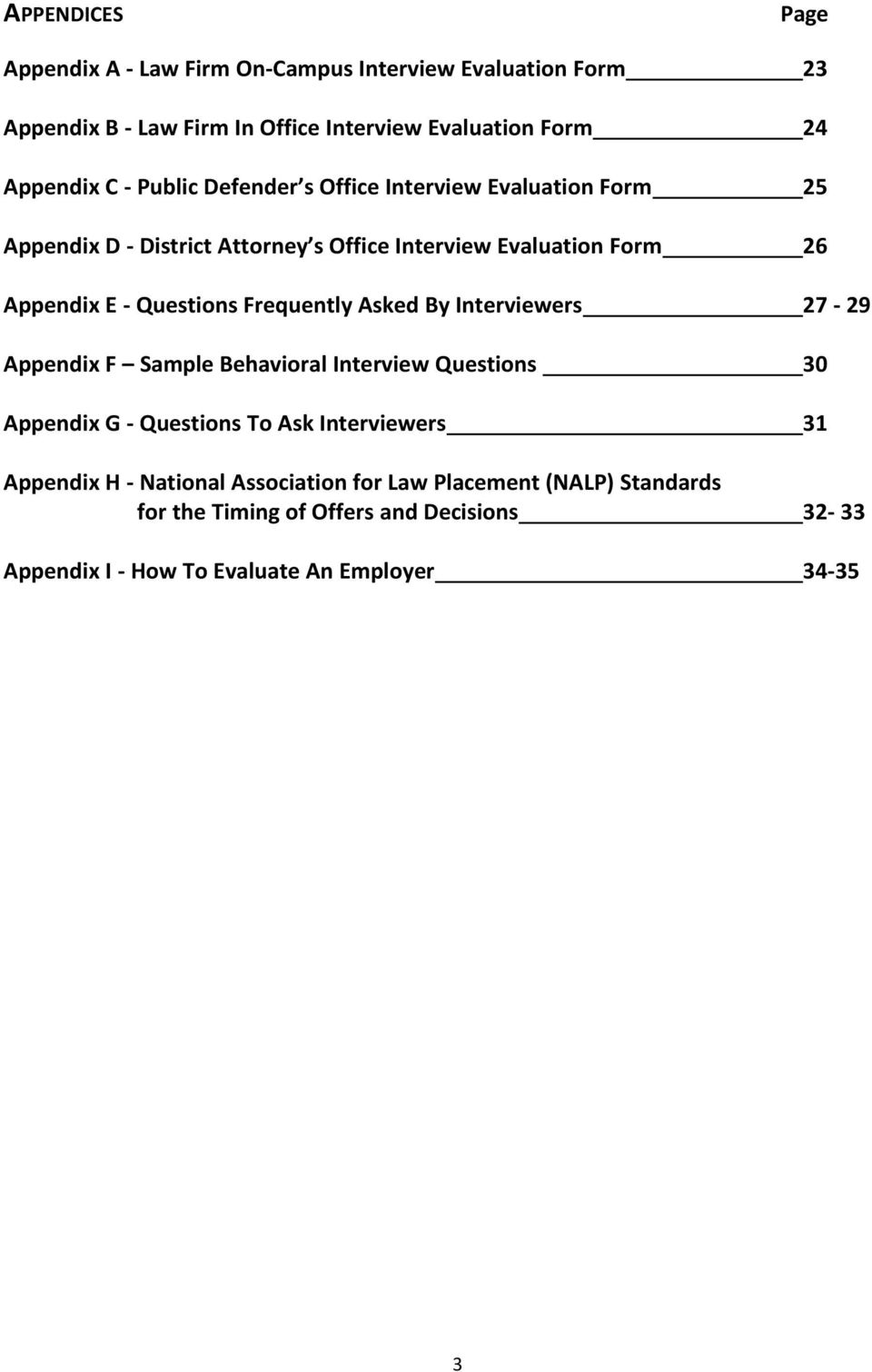 Frequently Asked By Interviewers 27-29 Appendix F Sample Behavioral Interview Questions 30 Appendix G - Questions To Ask Interviewers 31 Appendix H