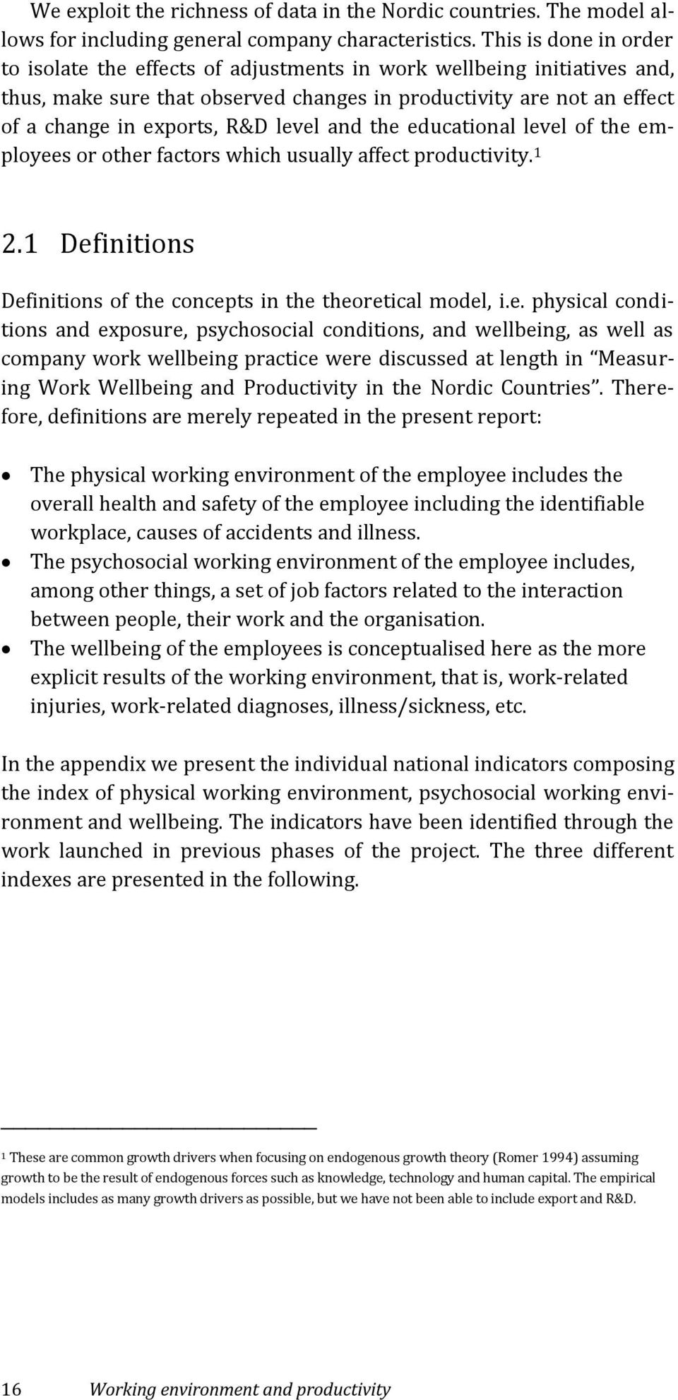 level and the educational level of the employees or other factors which usually affect productivity. 1 2.1 Definitions Definitions of the concepts in the theoretical model, i.e. physical conditions