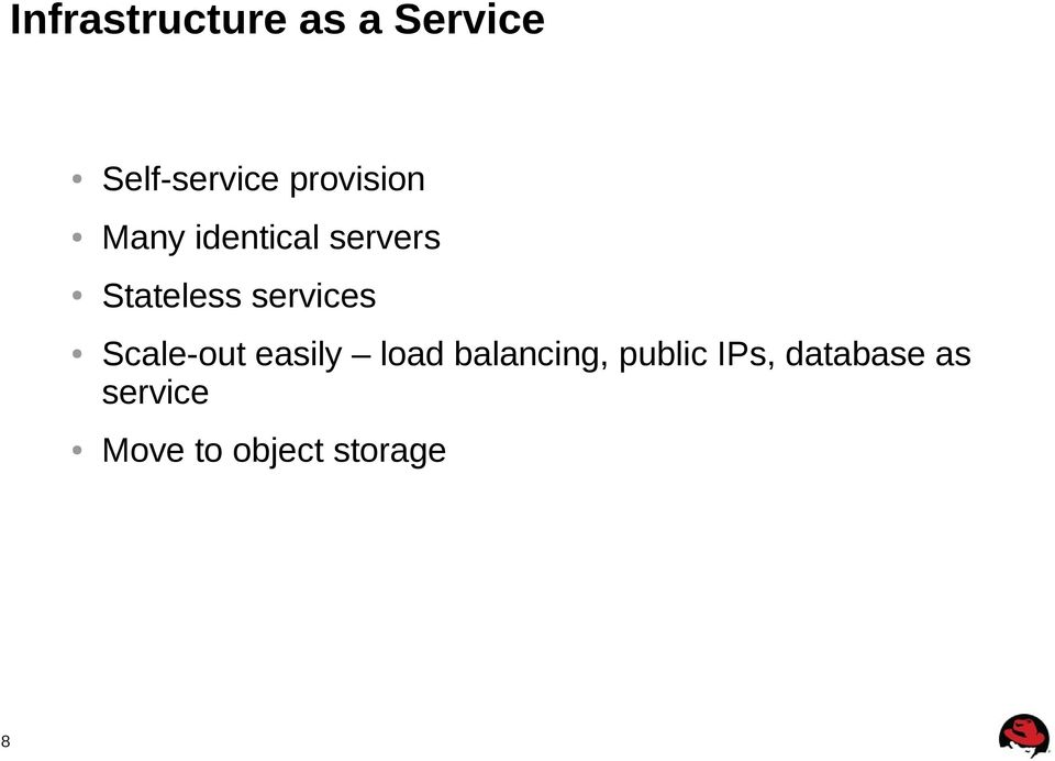 services 8 Scale-out easily load balancing,