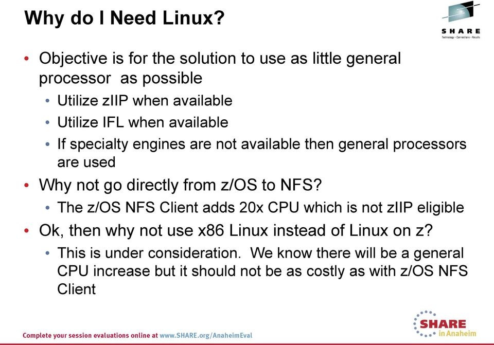 available If specialty engines are not available then general processors are used Why not go directly from z/os to NFS?