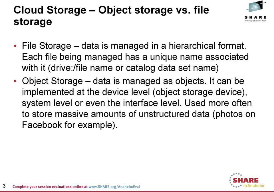 Storage data is managed as objects.