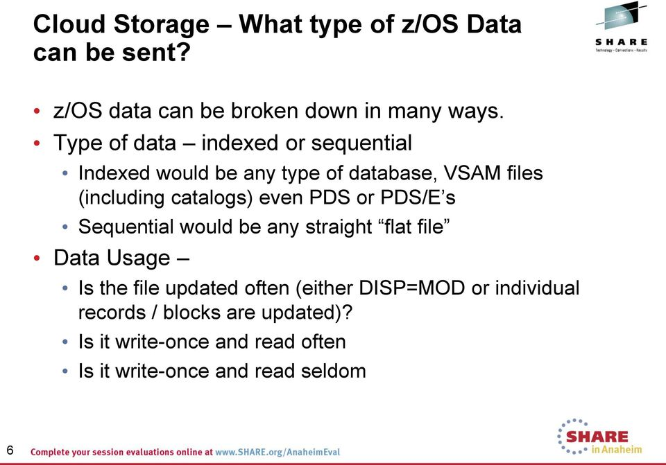 even PDS or PDS/E s Sequential would be any straight flat file Data Usage Is the file updated often