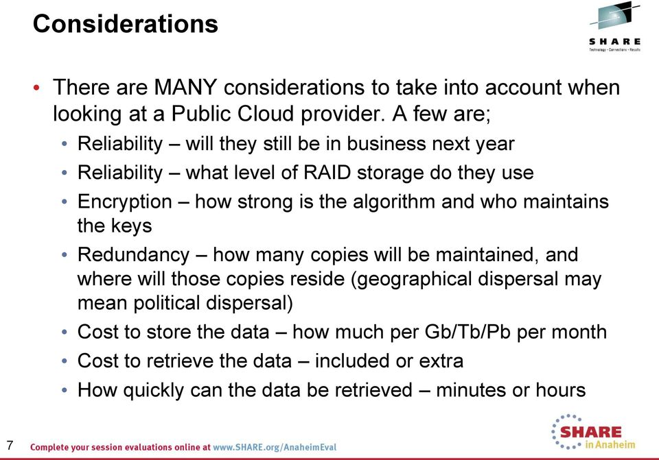 algorithm and who maintains the keys Redundancy how many copies will be maintained, and where will those copies reside (geographical dispersal