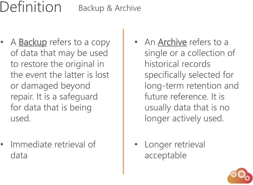 An Archive refers to a single or a collection of historical records specifically selected for long-term