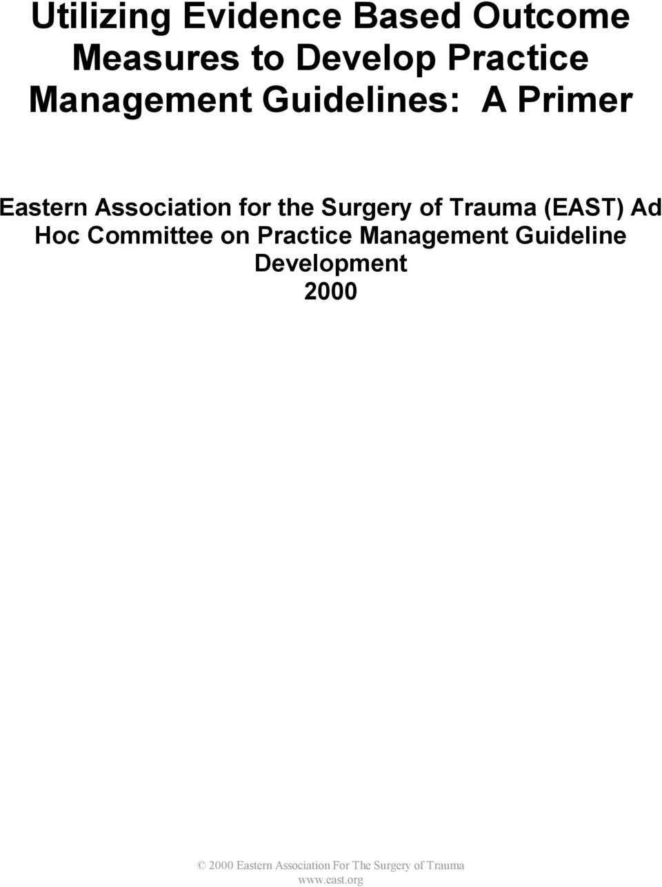 Association for the Surgery of Trauma (EAST) Ad Hoc