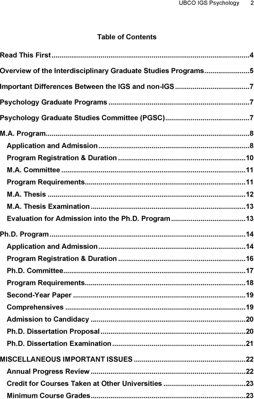 .. 11 M.A. Thesis... 12 M.A. Thesis Examination... 13 Evaluation for Admission into the Ph.D. Program... 13 Ph.D. Program... 14 Application and Admission... 14 Program Registration & Duration... 16 Ph.