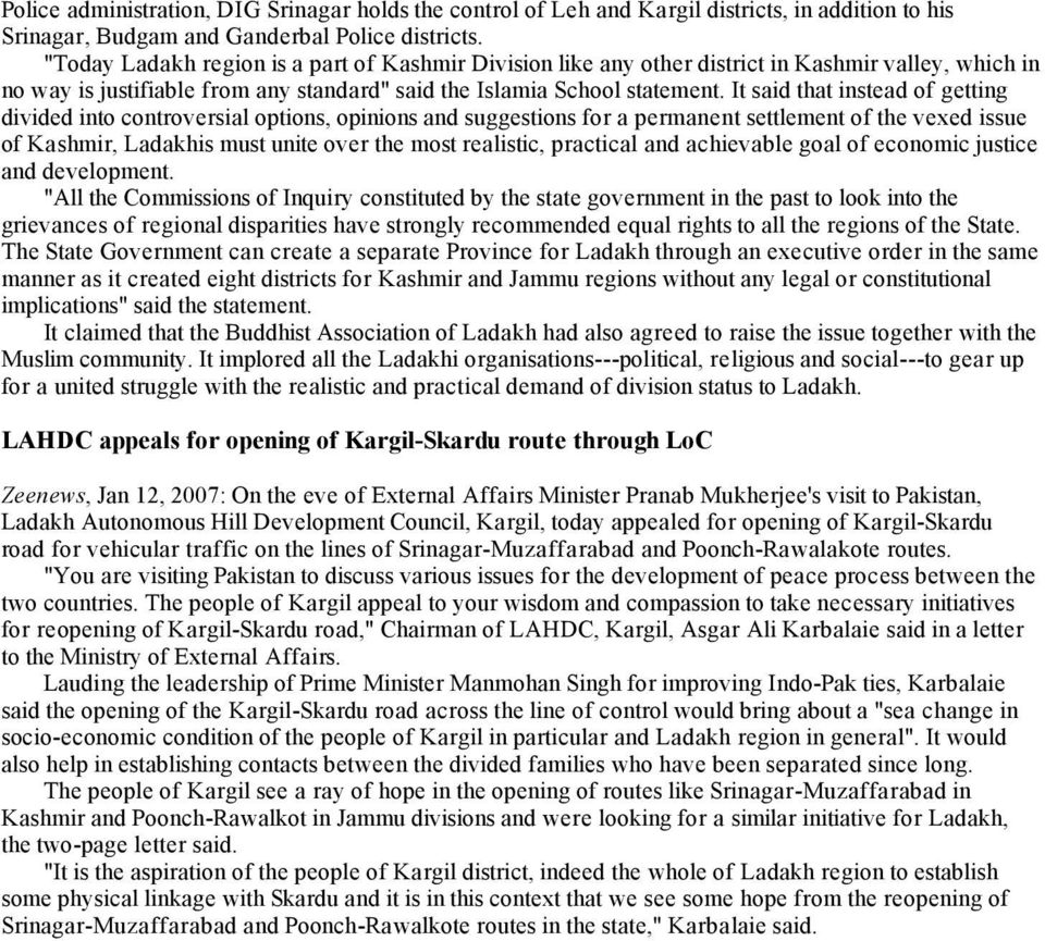 It said that instead of getting divided into controversial options, opinions and suggestions for a permanent settlement of the vexed issue of Kashmir, Ladakhis must unite over the most realistic,