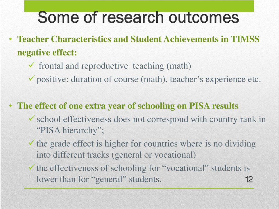 The effect of one extra year of schooling on PISA results school effectiveness does not correspond with country rank in PISA hierarchy