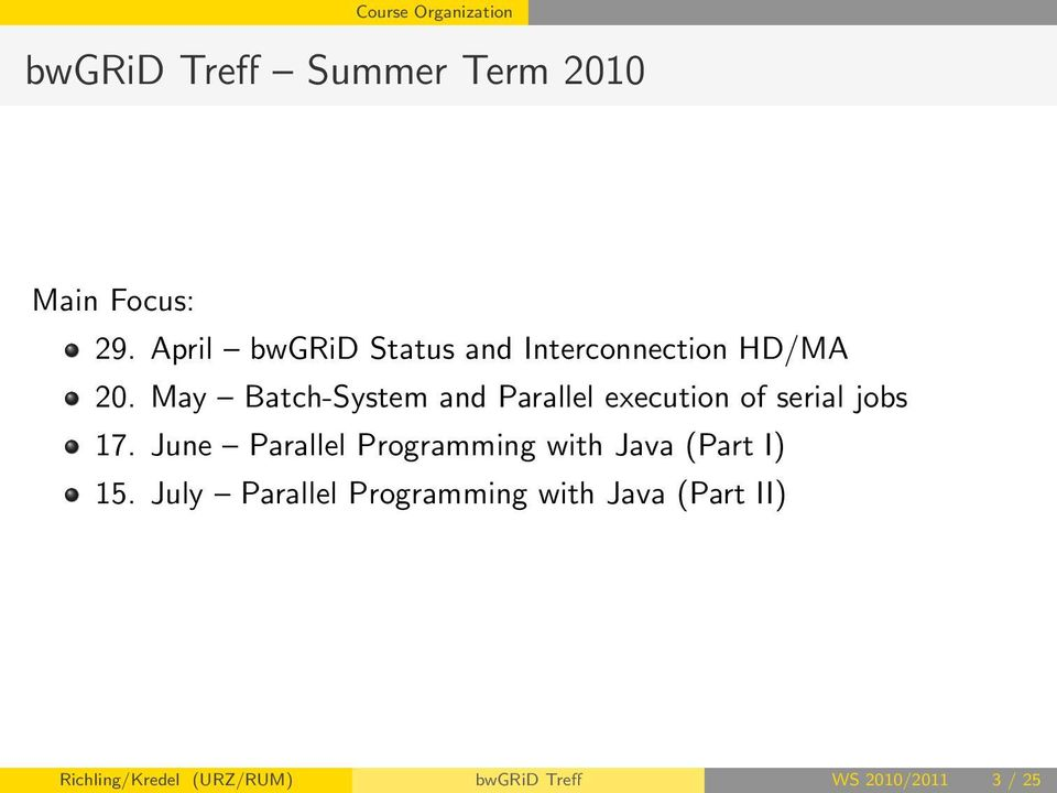May Batch-System and Parallel execution of serial jobs 17.