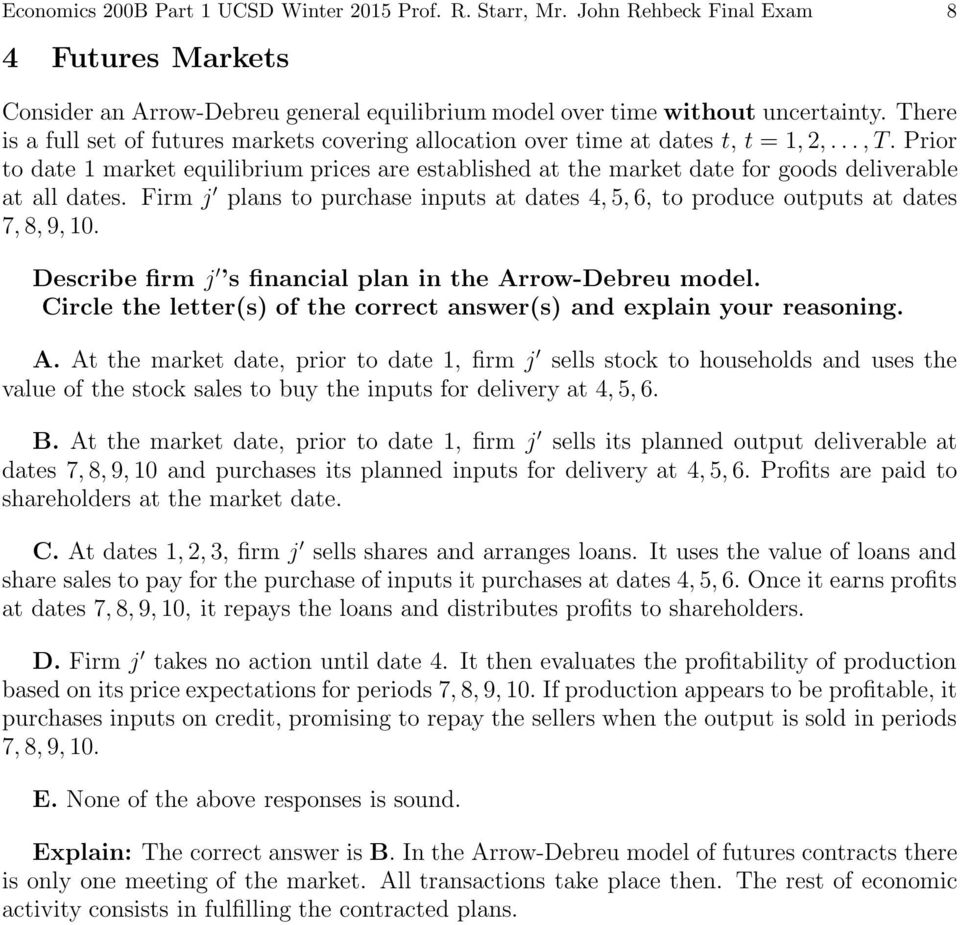 Prior to date 1 market equilibrium prices are established at the market date for goods deliverable at all dates.