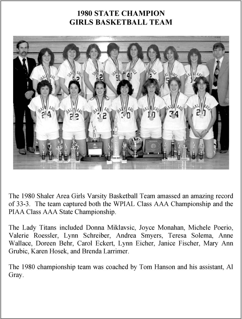 The Lady Titans included Donna Miklavsic, Joyce Monahan, Michele Poerio, Valerie Roessler, Lynn Schreiber, Andrea Smyers, Teresa Solema, Anne