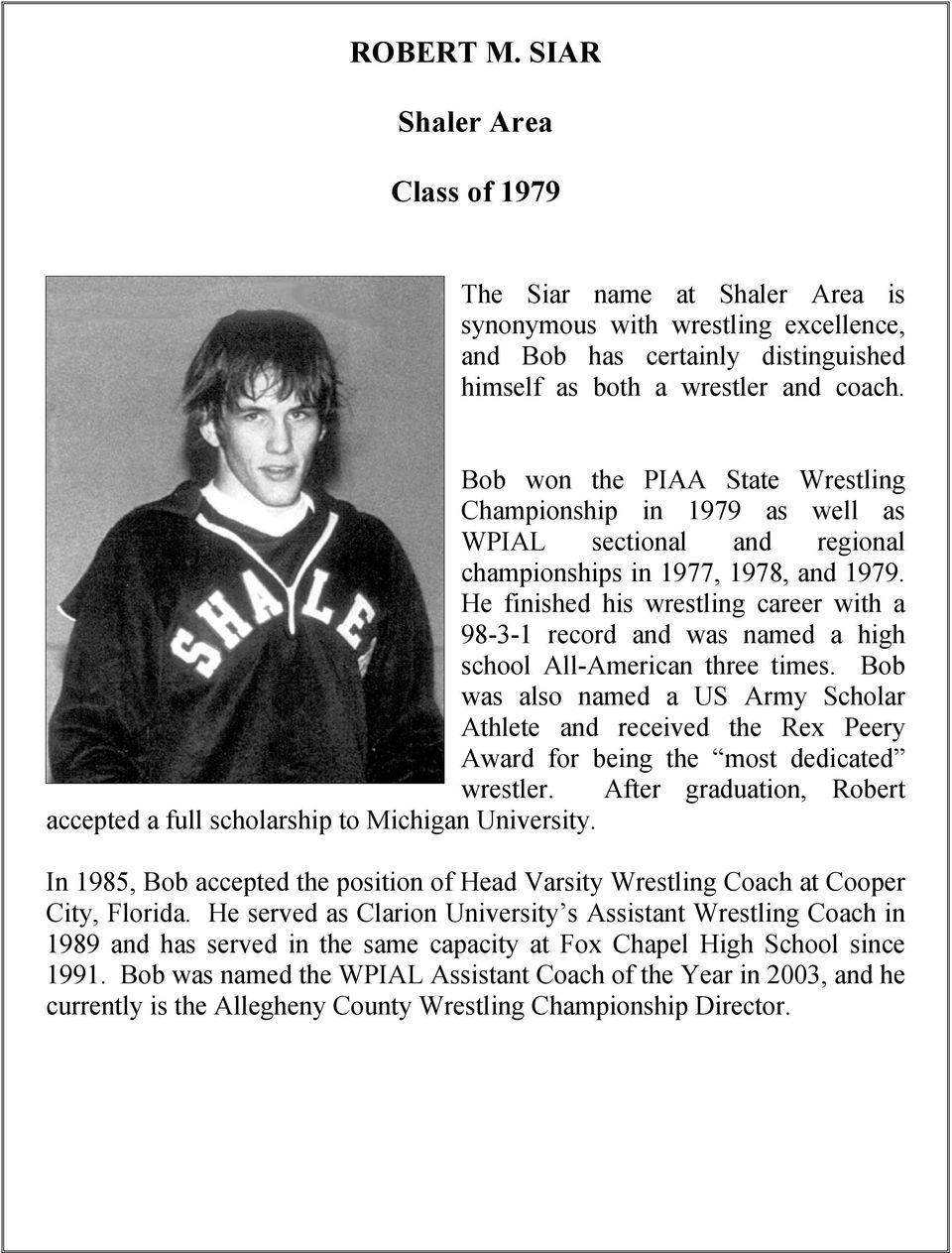 He finished his wrestling career with a 98-3-1 record and was named a high school All-American three times.