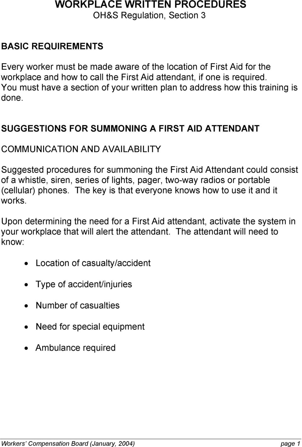 SUGGESTIONS FOR SUMMONING A FIRST AID ATTENDANT COMMUNICATION AND AVAILABILITY Suggested procedures for summoning the First Aid Attendant could consist of a whistle, siren, series of lights, pager,