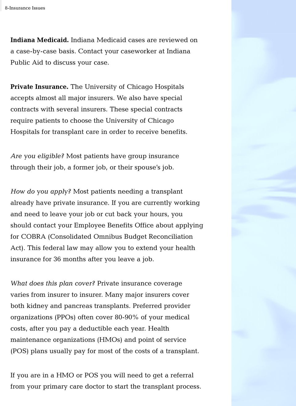 These special contracts require patients to choose the University of Chicago Hospitals for transplant care in order to receive benefits. Are you eligible?