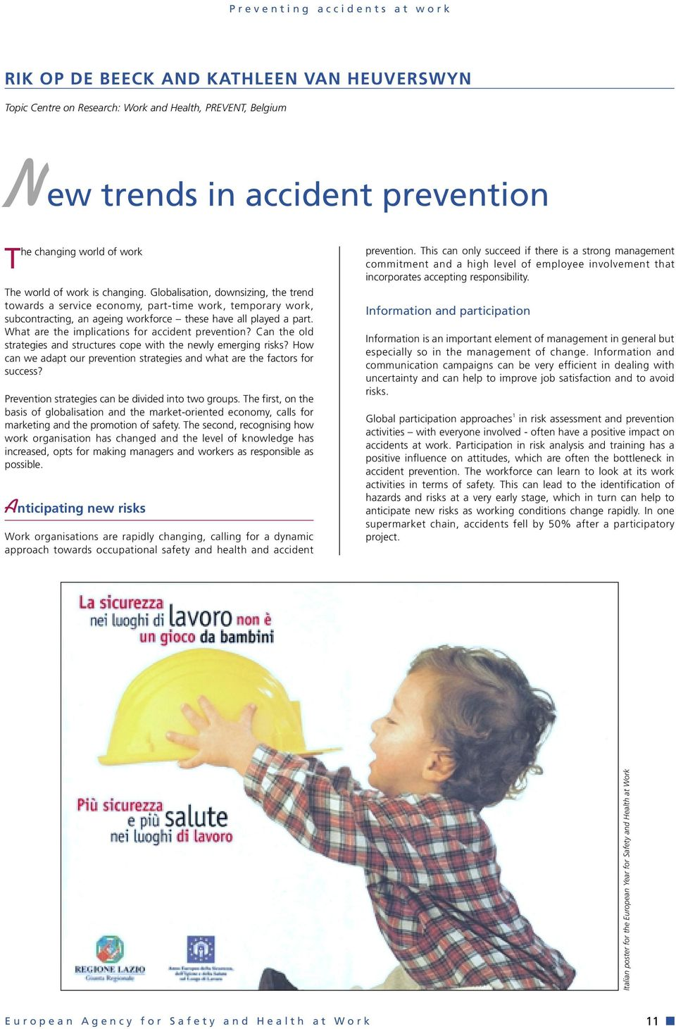 What are the implications for accident prevention? Can the old strategies and structures cope with the newly emerging risks?