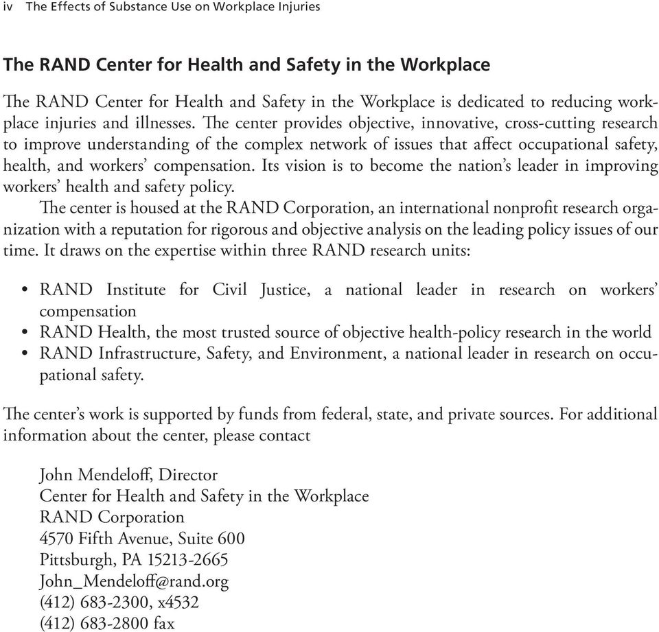 The center provides objective, innovative, cross-cutting research to improve understanding of the complex network of issues that affect occupational safety, health, and workers compensation.