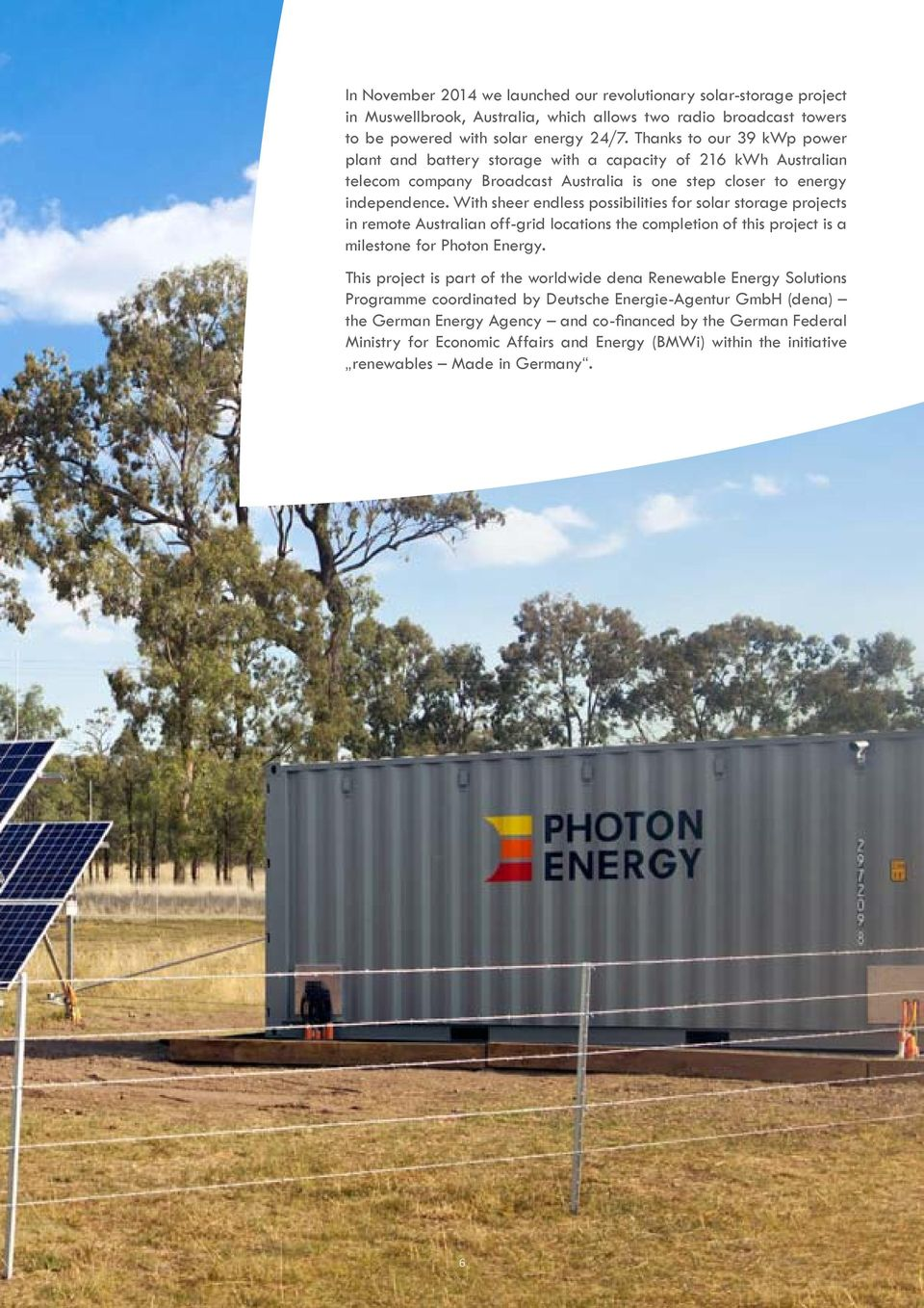 With sheer endless possibilities for solar storage projects in remote Australian off-grid locations the completion of this project is a milestone for Photon Energy.