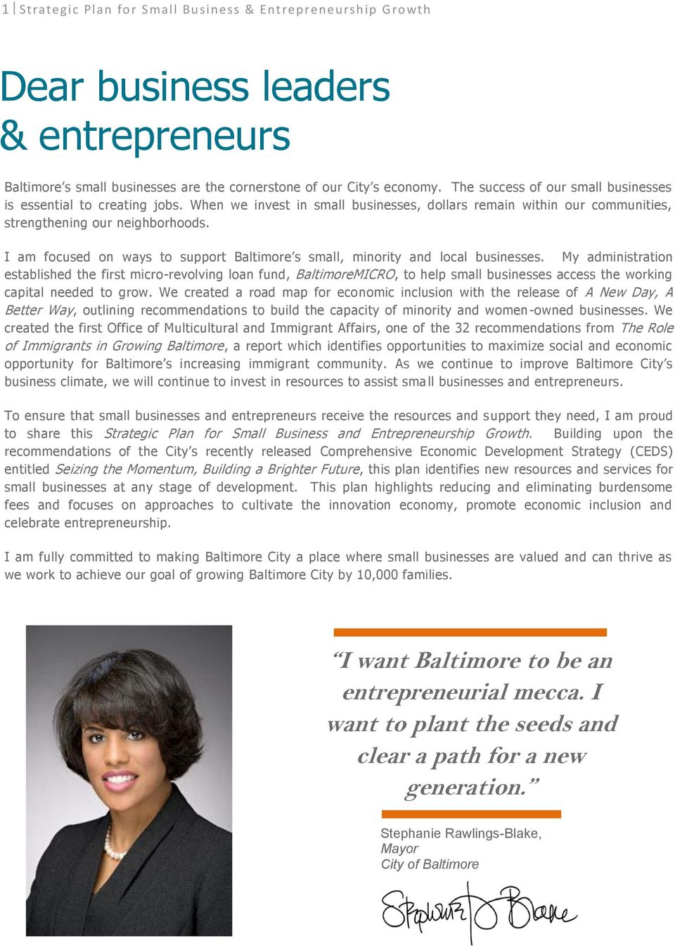 I am focused on ways to support Baltimore s small, minority and local businesses.