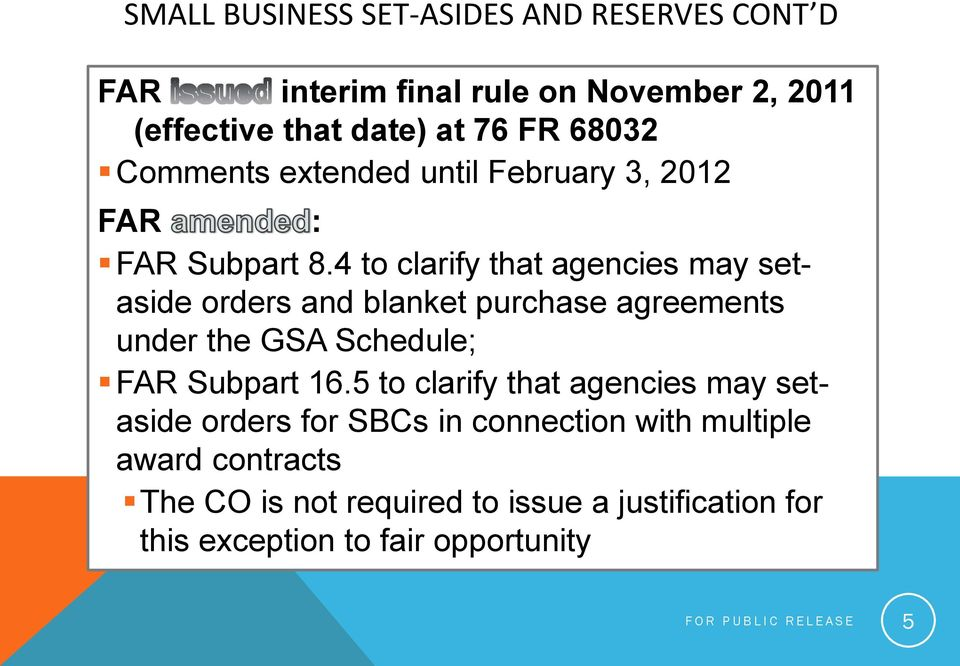 4 to clarify that agencies may setaside orders and blanket purchase agreements under the GSA Schedule; FAR Subpart 16.