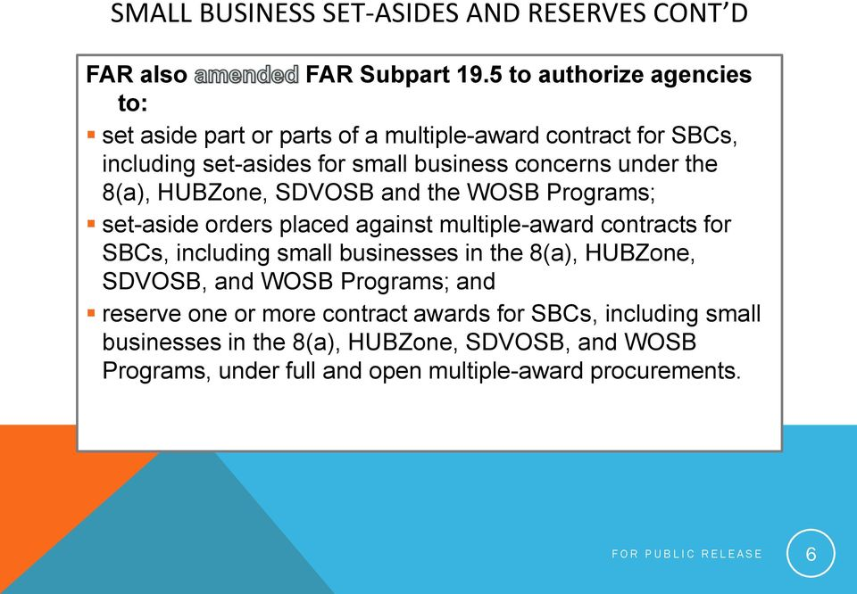8(a), HUBZone, SDVOSB and the WOSB Programs; set-aside orders placed against multiple-award contracts for SBCs, including small businesses in the 8(a),