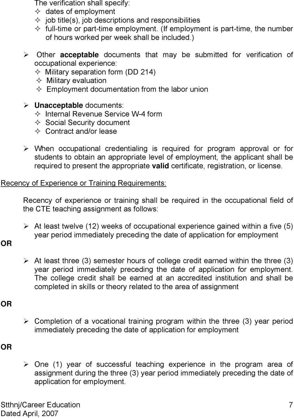 ) Other acceptable documents that may be submitted for verification of occupational experience: Military separation form (DD 214) Military evaluation Employment documentation from the labor union