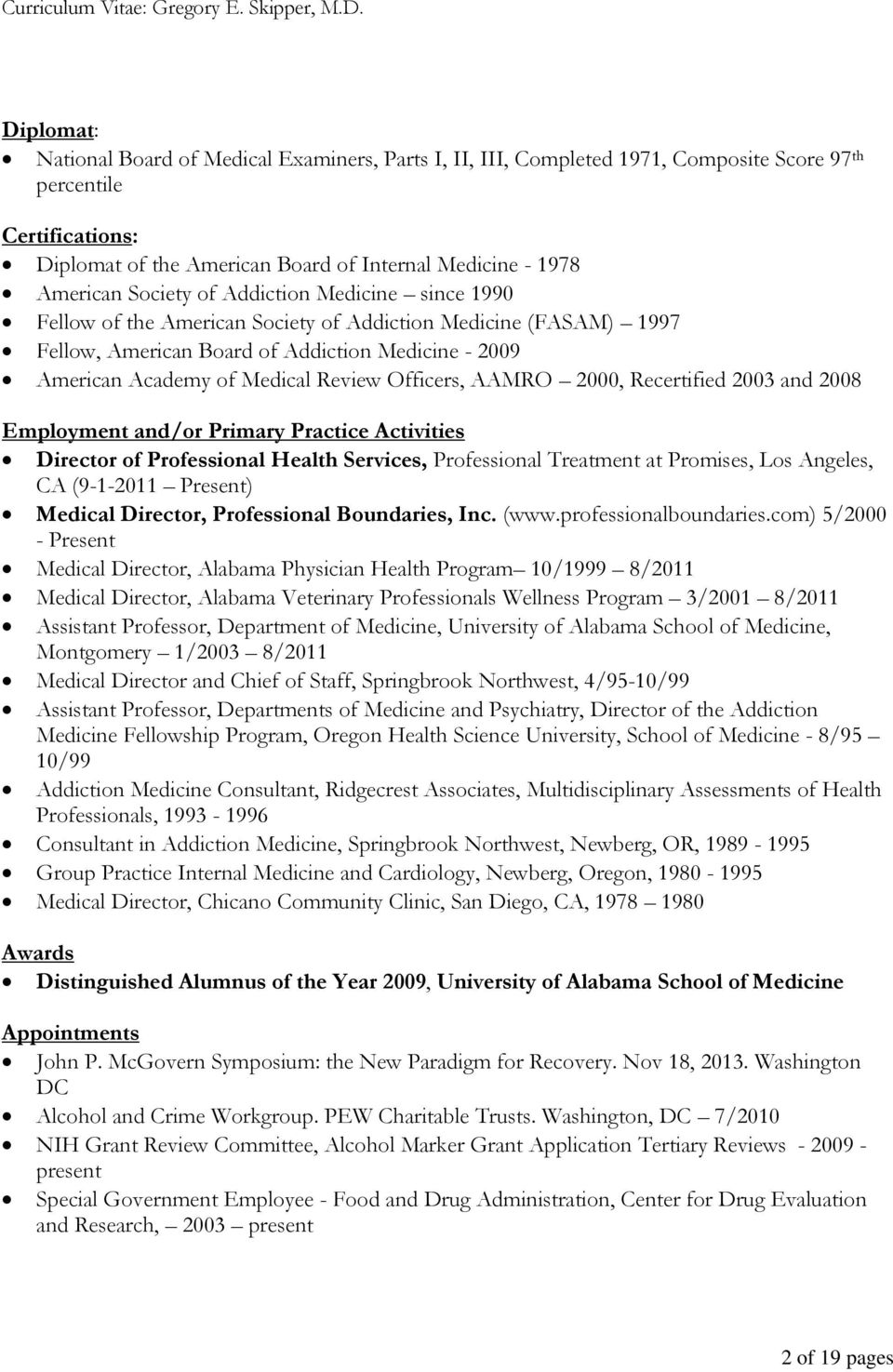 Officers, AAMRO 2000, Recertified 2003 and 2008 Employment and/or Primary Practice Activities Director of Professional Health Services, Professional Treatment at Promises, Los Angeles, CA (9-1-2011