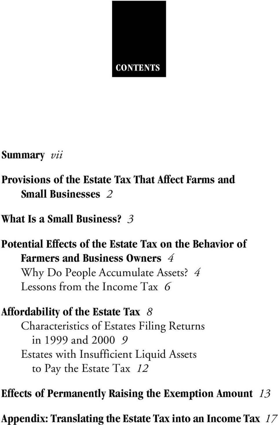4 Lessons from the Income Tax 6 Affordability of the Estate Tax 8 Characteristics of Estates Filing Returns in 1999 and 2000 9