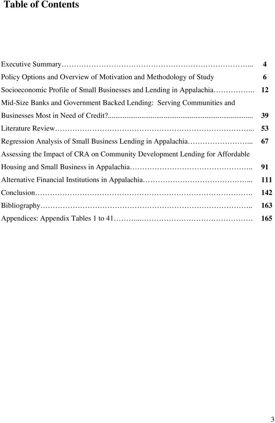 . 12 Mid-Size Banks and Government Backed Lending: Serving Communities and Businesses Most in Need of Credit?... 39 Literature Review.