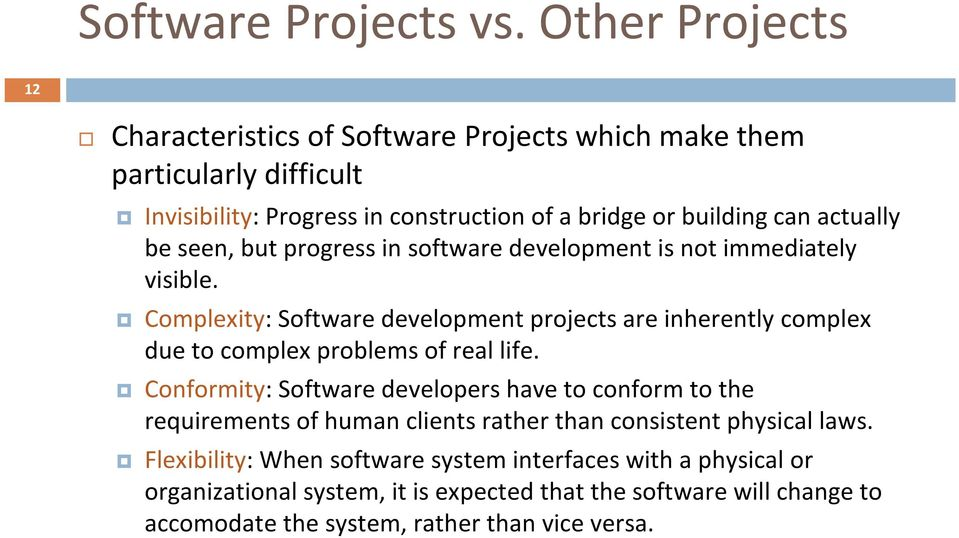 actually be seen, but progress in software development is not immediately visible.