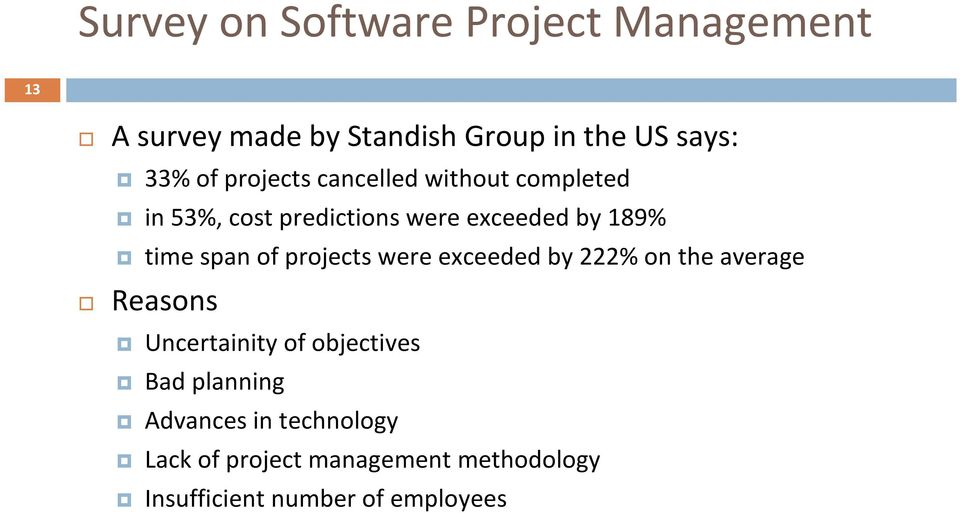of projects were exceeded by 222% on the average Reasons Uncertainity of objectives Bad