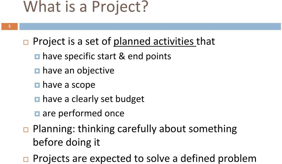 end points have an objective have a scope have a clearly set budget