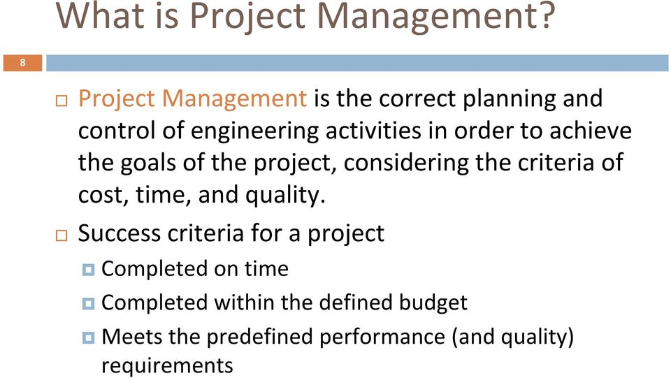 order to achieve the goals of the project, considering the criteria of cost, time, and