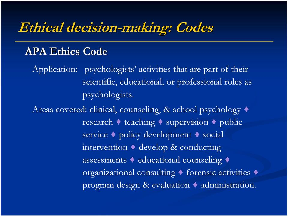 Areas covered: clinical, counseling, & school psychology research teaching supervision public service policy