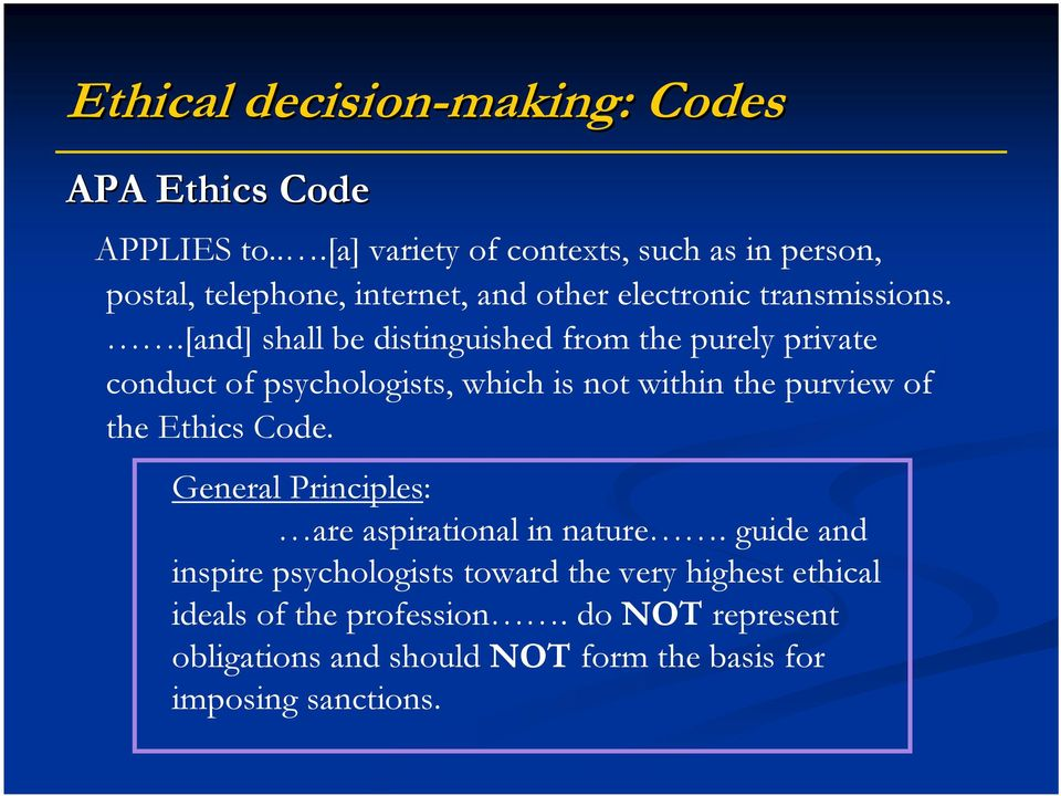 .[and] shall be distinguished from the purely private conduct of psychologists, which is not within the purview of the Ethics Code.