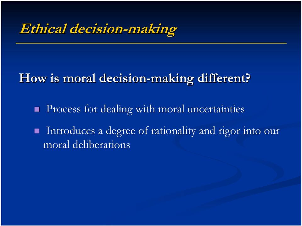 Process for dealing with moral uncertainties