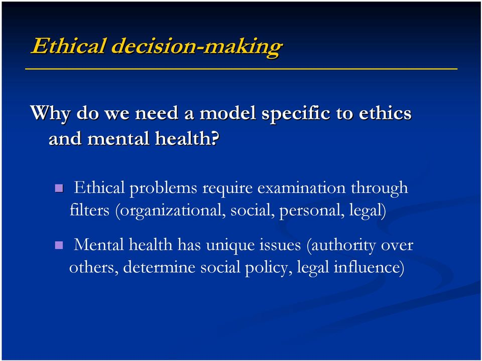 Ethical problems require examination through filters (organizational,