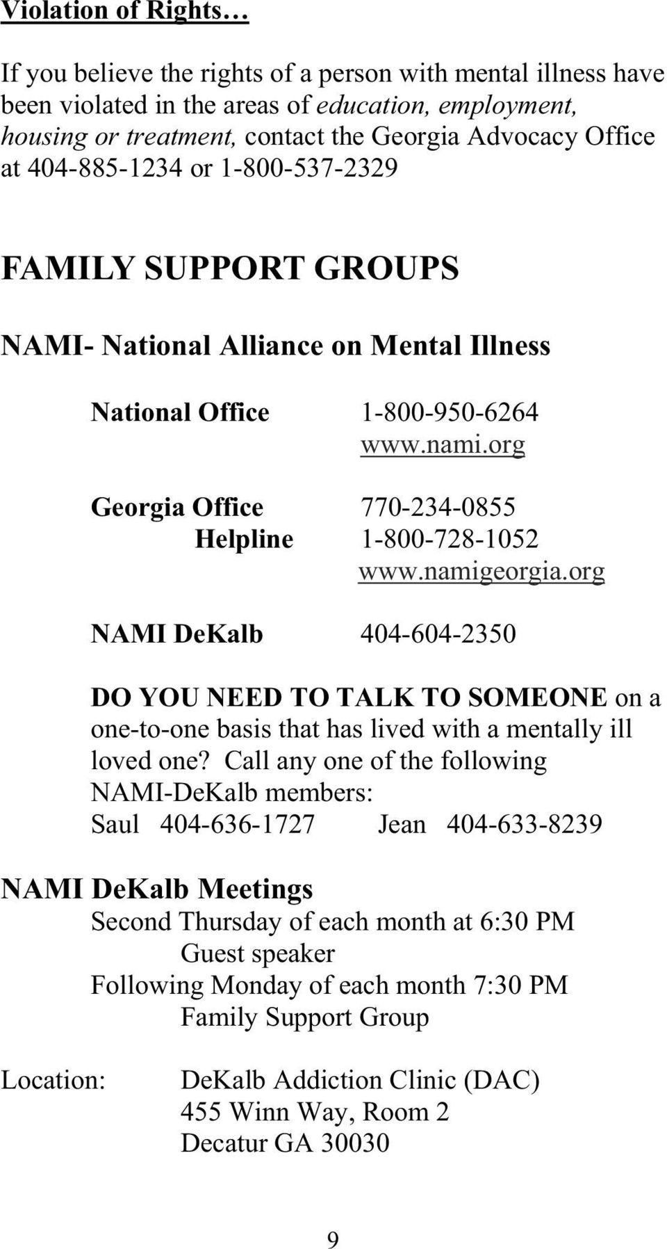 namigeorgia.org NAMI DeKalb 404-604-2350 DO YOU NEED TO TALK TO SOMEONE on a one-to-one basis that has lived with a mentally ill loved one?